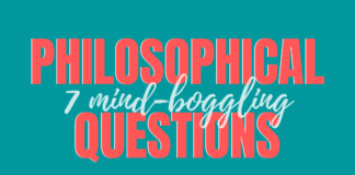7 Mind-Boggling Philosophical Questions!