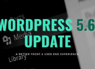 Here's the New WordPress 5.6 Update!